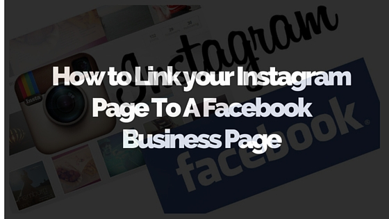 How to Link your Instagram Page To A Facebook Business Page