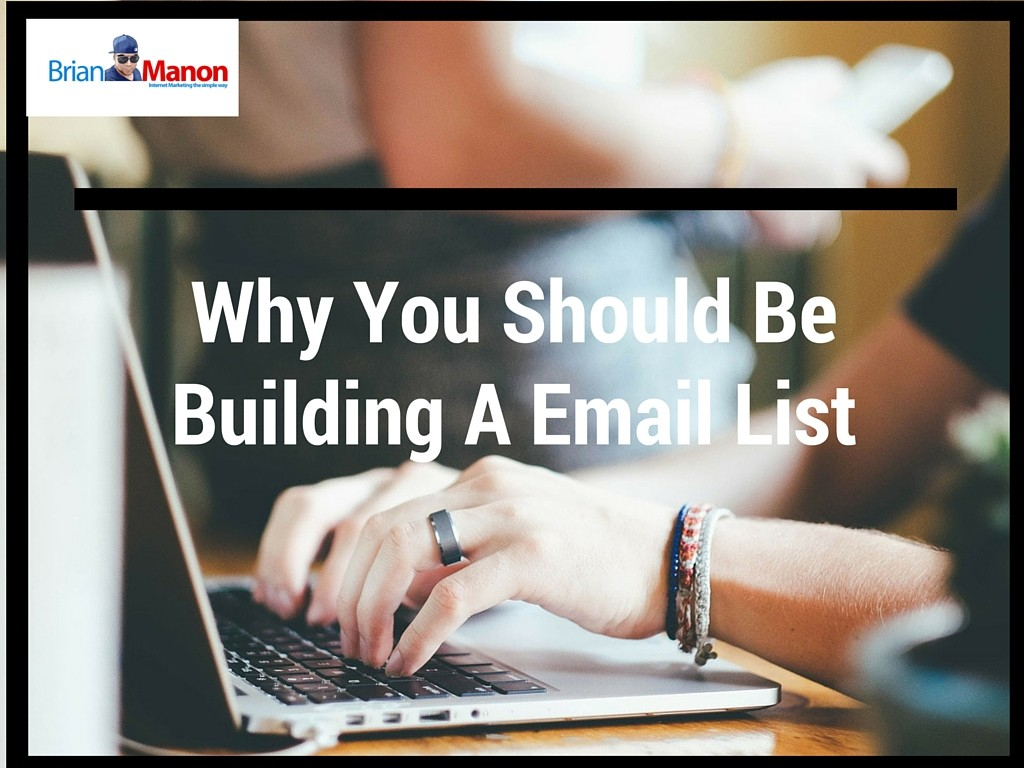 Why You Should Be Building A Email List