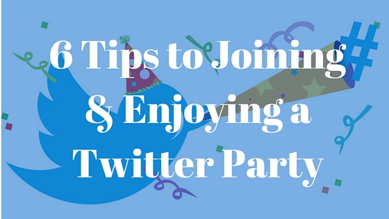 6 Tips to Joining & Enjoying a Twitter Party