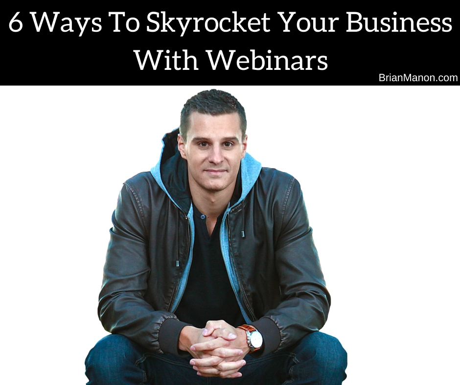 6 Ways To Skyrocket Your Business With Webinars