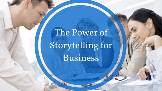 The Power of Storytelling for Business