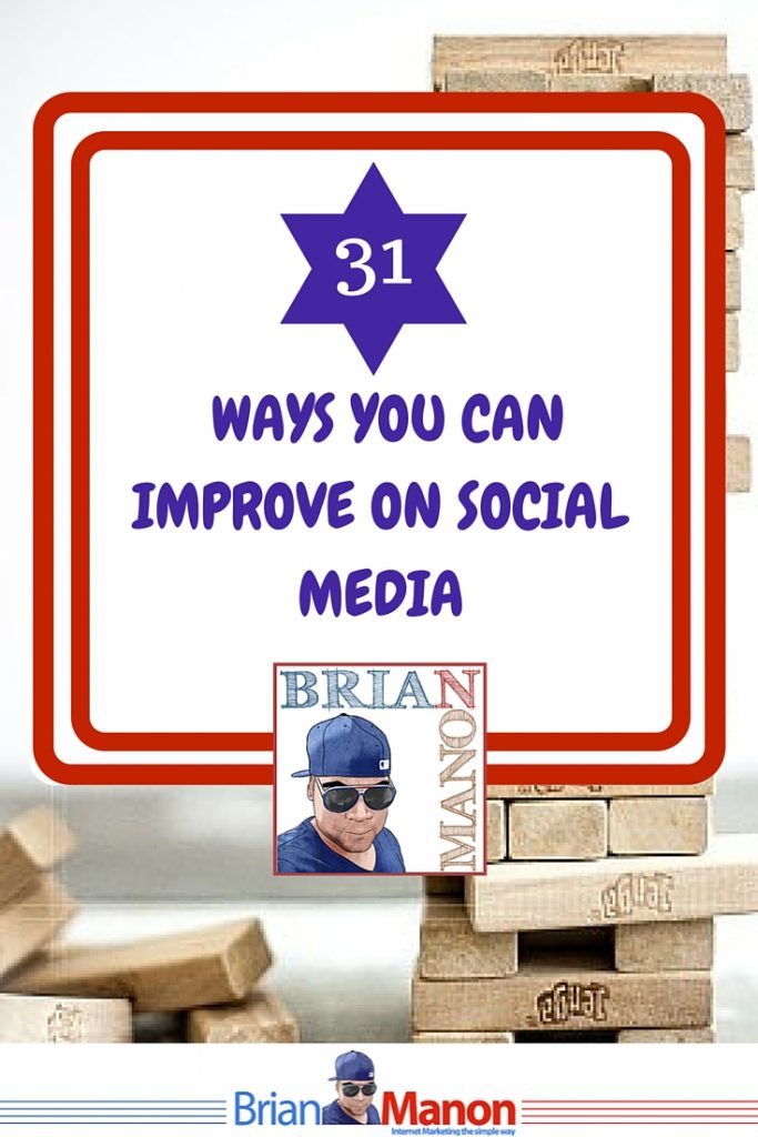 31 WAYS YOU CAN IMPROVE ON SOCIAL MEDIA