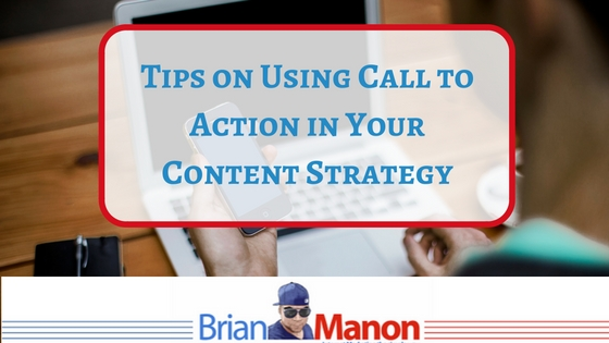 Tips on Using Call to Action in Your Content Strategy