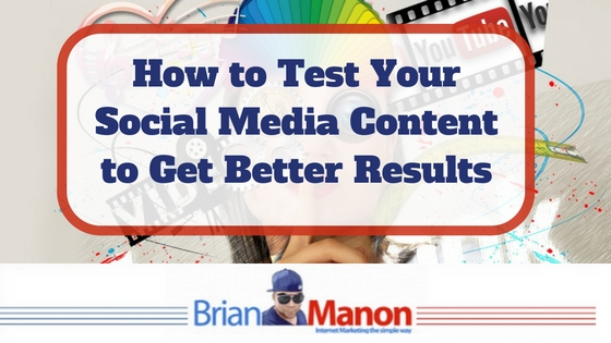 how-to-test-your-social-media-content-to-get-better-results
