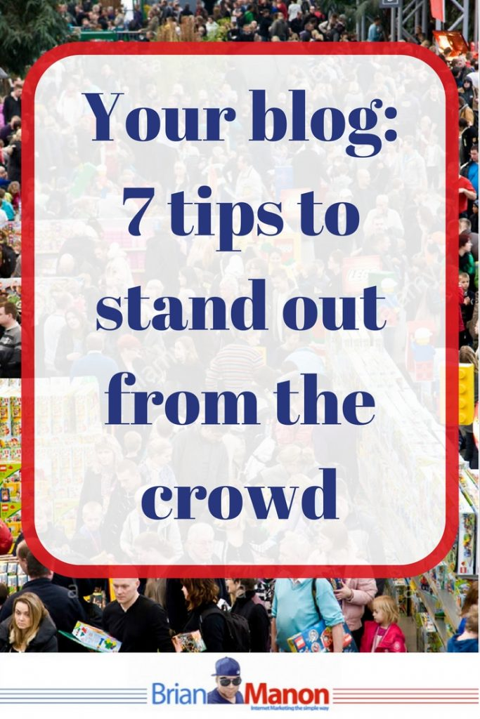 your-blog_-7-tips-to-stand-out-from-the-crowd1